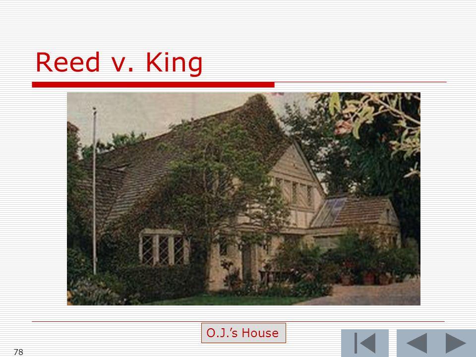 Reed v. King 78 O.J.'s House