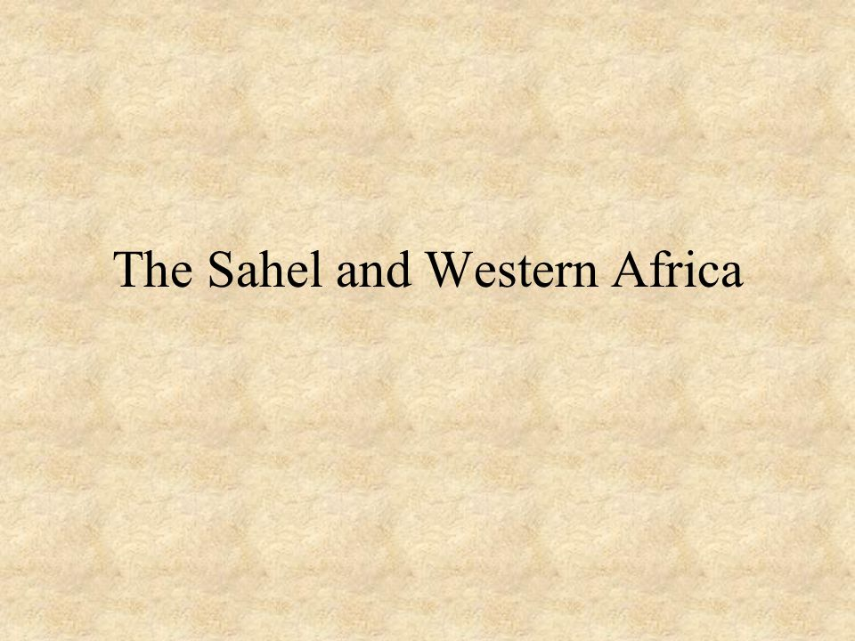 The Sahel and Western Africa
