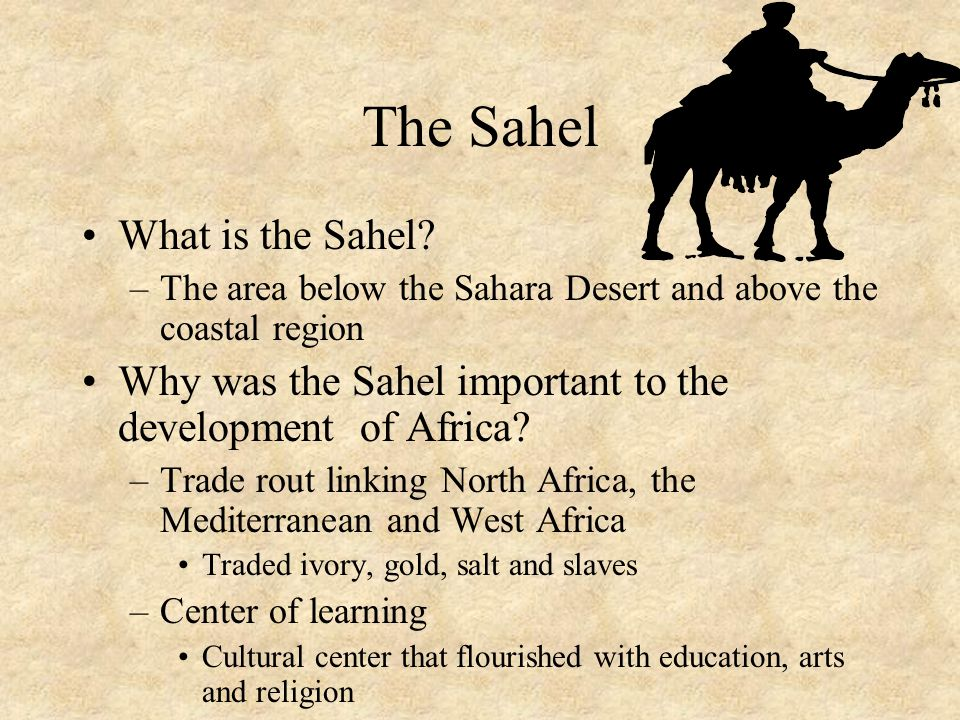 The Sahel What is the Sahel.