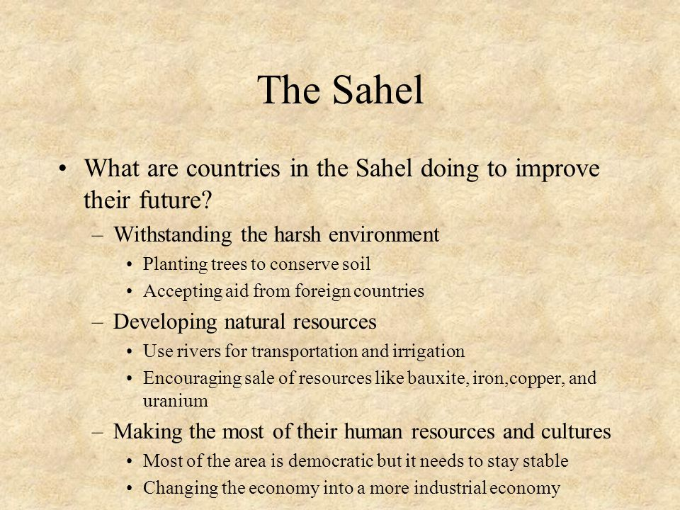 The Sahel What are countries in the Sahel doing to improve their future.
