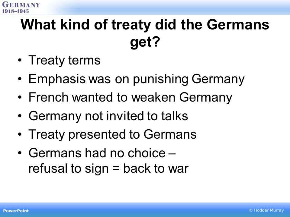 What kind of treaty did the Germans get.