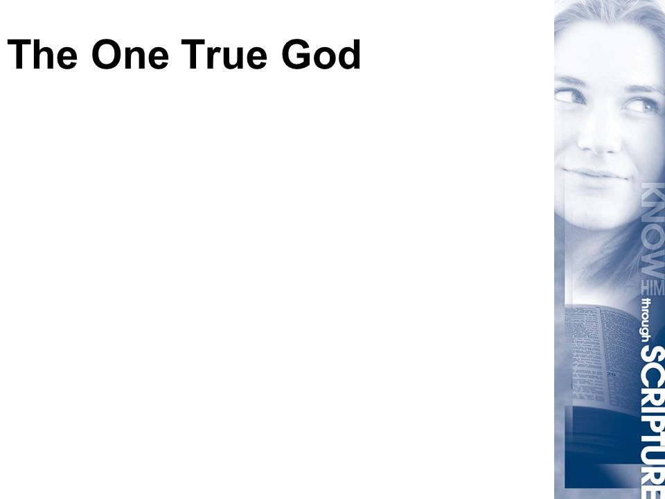 The One True God