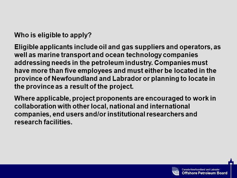 Canada-Newfoundland and Labrador Offshore Petroleum Board Who is eligible to apply.