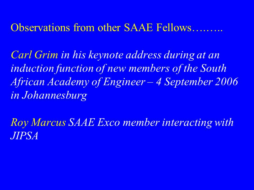 Observations from other SAAE Fellows….…..