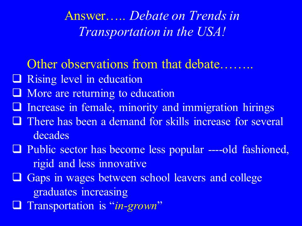 More observations….…..Debate on Trends in USA.  Four year degree in CE is inadequate .