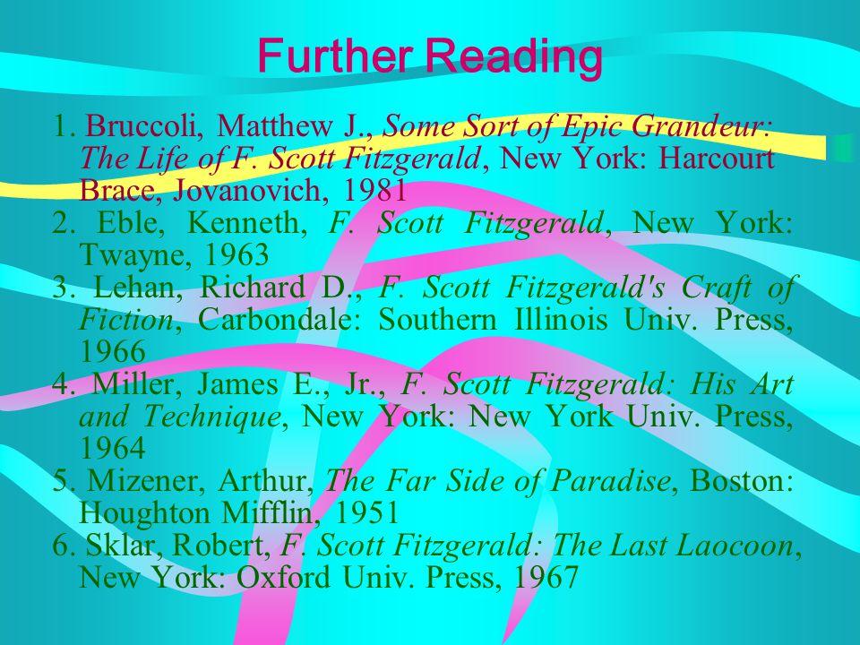 Bibliographical Sources Bruccoli, Matthew J., F. Scott Fitzgerald: A Descriptive Bibliography, Pittsburg: University of Pittsburg Press, 1972 Bryer, J