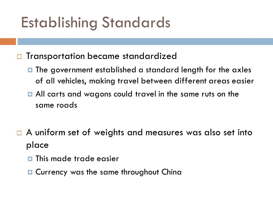 Establishing Standards  Transportation became standardized  The government established a standard length for the axles of all vehicles, making trave