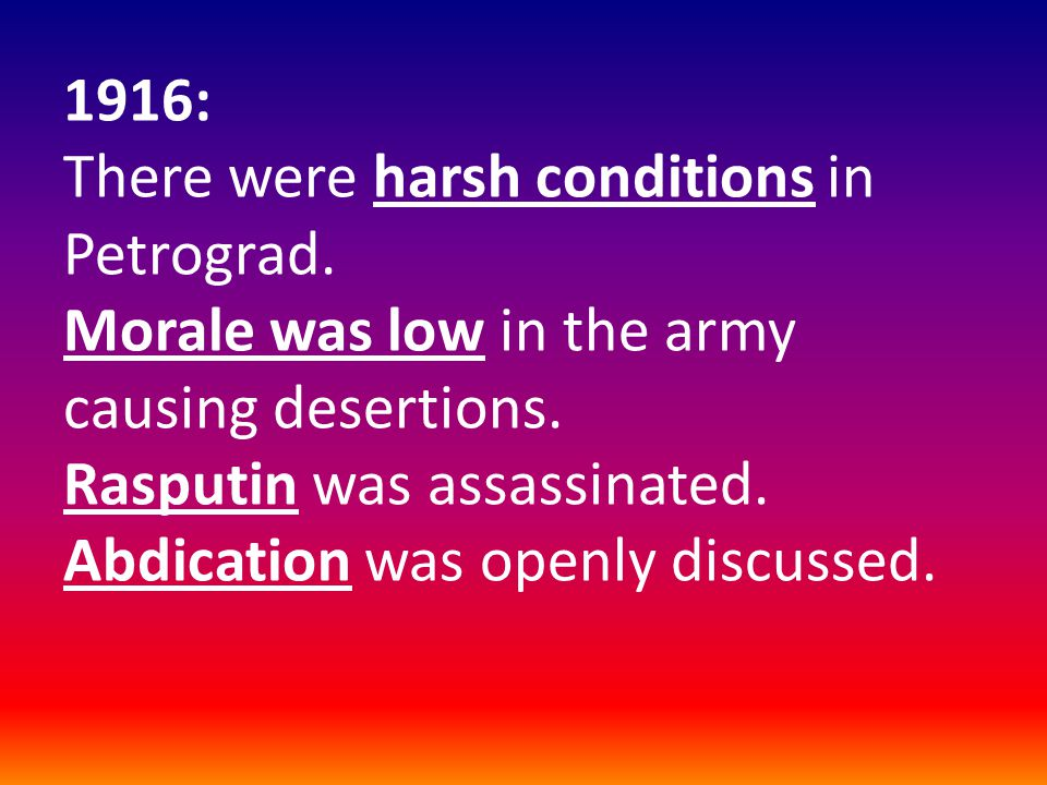 1916: There were harsh conditions in Petrograd. Morale was low in the army causing desertions.