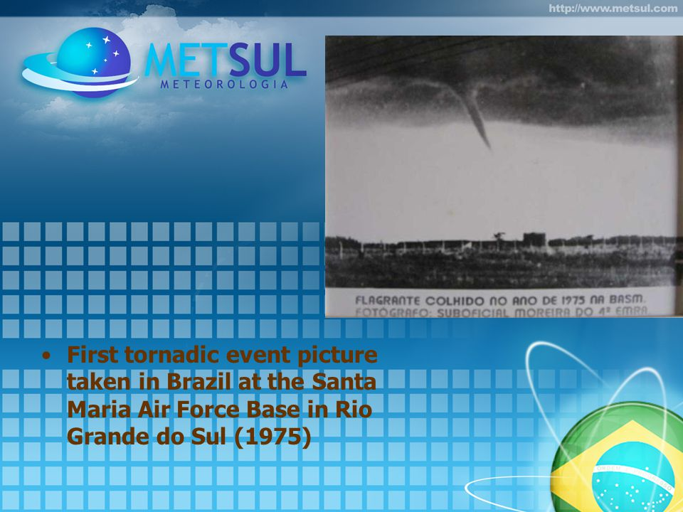 First tornadic event picture taken in Brazil at the Santa Maria Air Force Base in Rio Grande do Sul (1975)