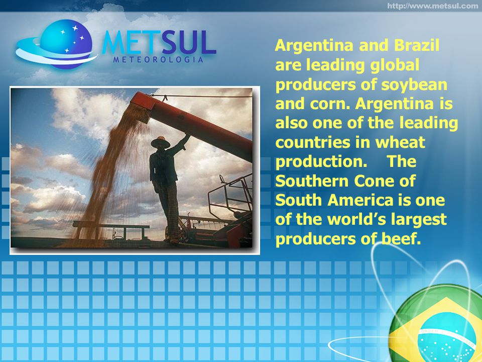 Argentina and Brazil are leading global producers of soybean and corn.