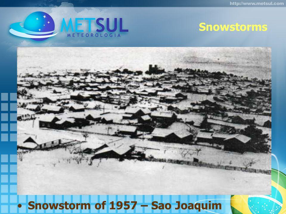 Snowstorms Snowstorm of 1957 – Sao Joaquim