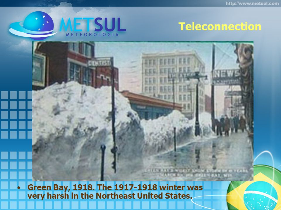 Teleconnection Green Bay, 1918. The 1917-1918 winter was very harsh in the Northeast United States.