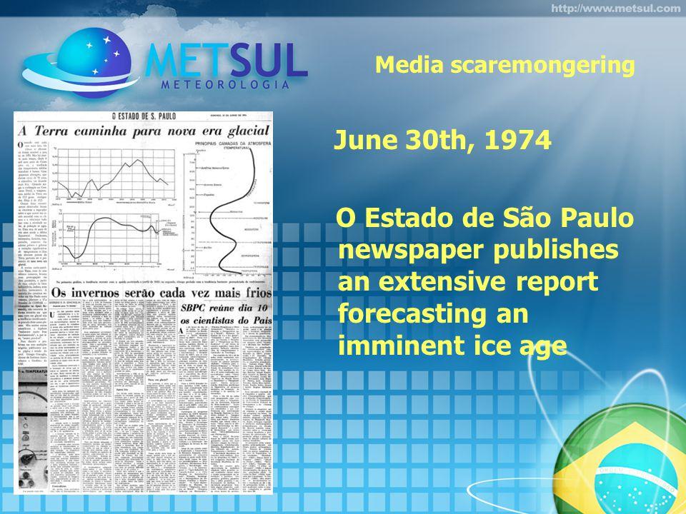 Media scaremongering June 30th, 1974 O Estado de São Paulo newspaper publishes an extensive report forecasting an imminent ice age