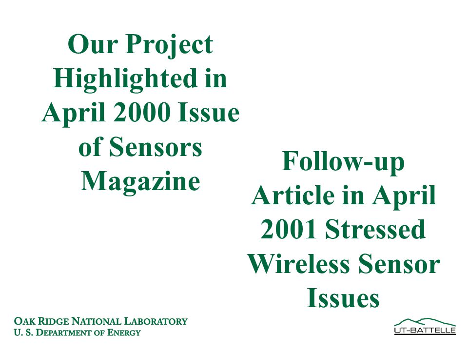 Our Project Highlighted in April 2000 Issue of Sensors Magazine Follow-up Article in April 2001 Stressed Wireless Sensor Issues