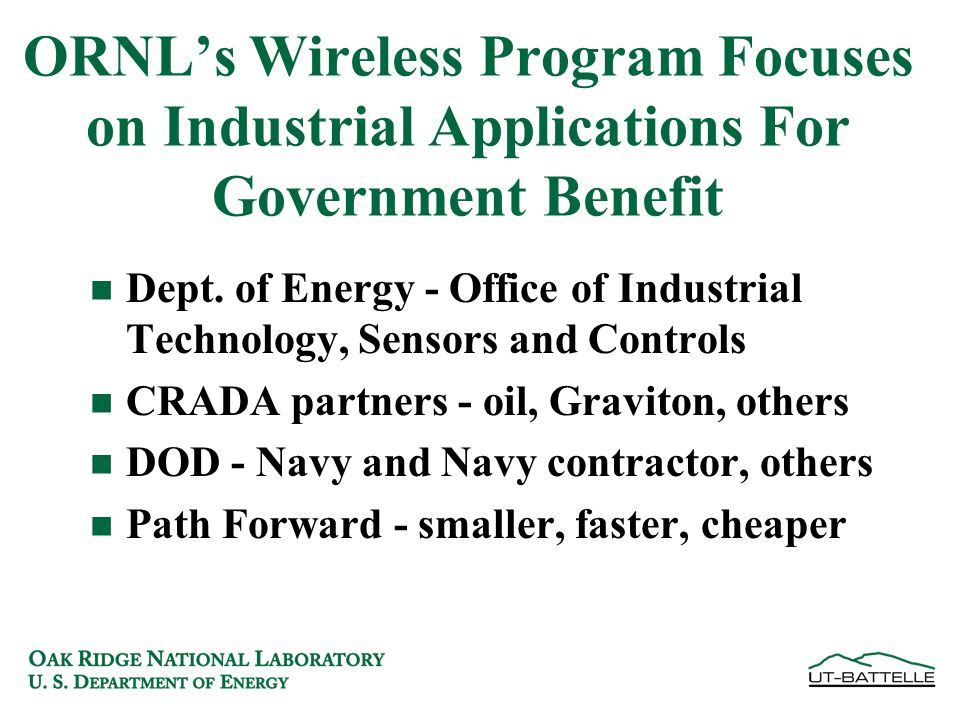 ORNL's Wireless Program Focuses on Industrial Applications For Government Benefit n Dept.