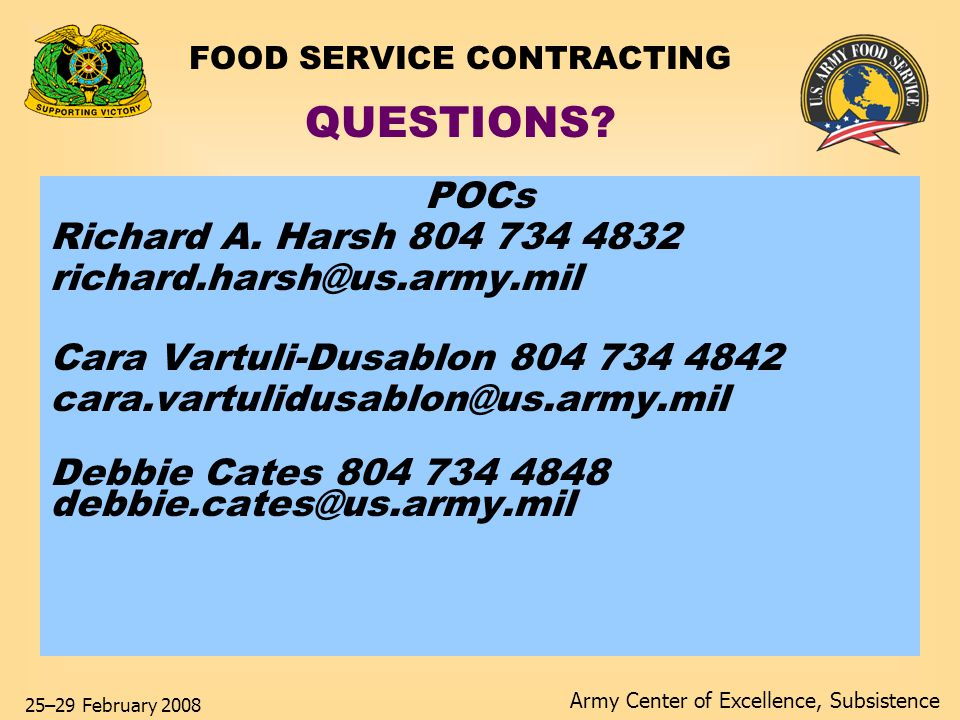 Army Center of Excellence, Subsistence 25–29 February 2008 FOOD SERVICE CONTRACTING QUESTIONS.