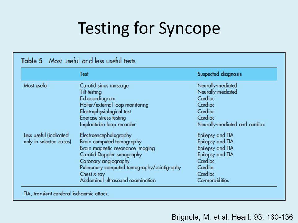 Testing for Syncope Brignole, M. et al, Heart. 93: 130-136
