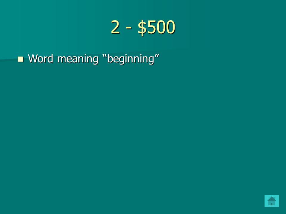 2 - $400 A word meaning to make A word meaning to make