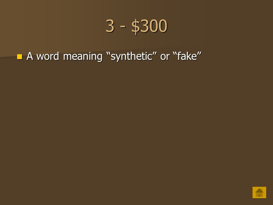 "3 - $200 A word meaning ""formed by nature"" A word meaning ""formed by nature"""