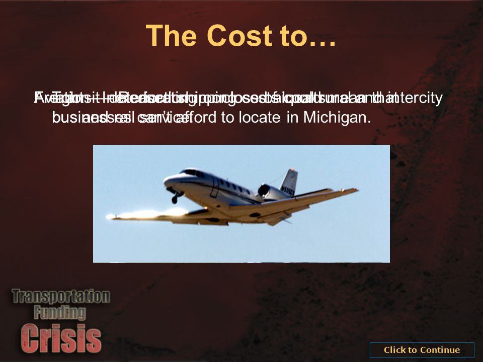 Freight – Increased shipping costs could mean that businesses can't afford to locate in Michigan.