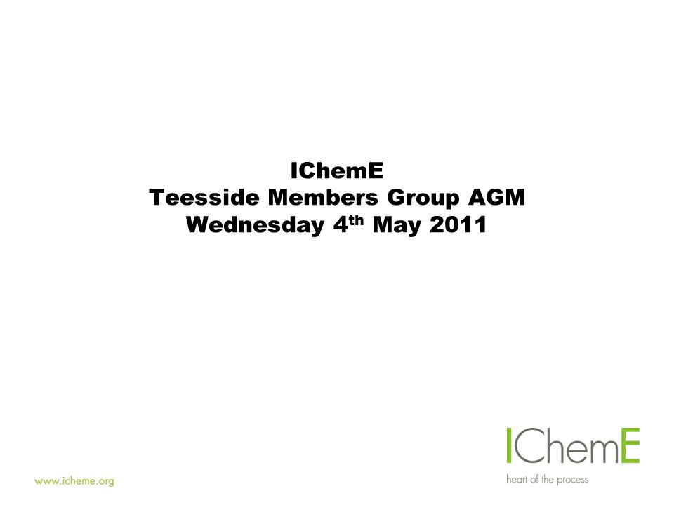 IChemE Teesside Members Group AGM Wednesday 4 th May 2011