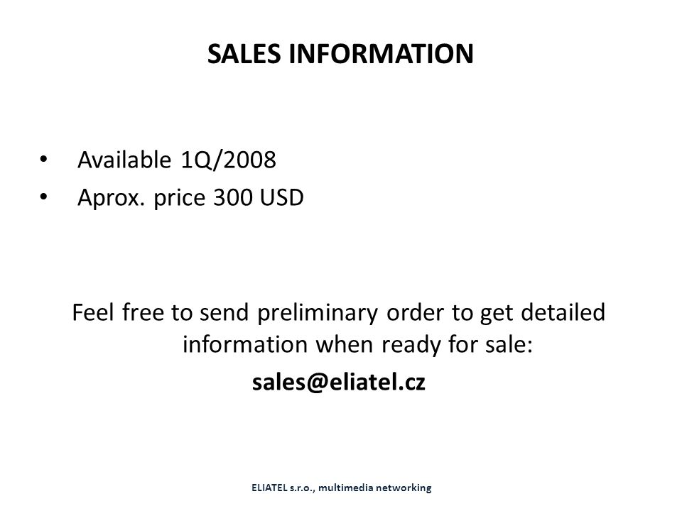 SALES INFORMATION Available 1Q/2008 Aprox.
