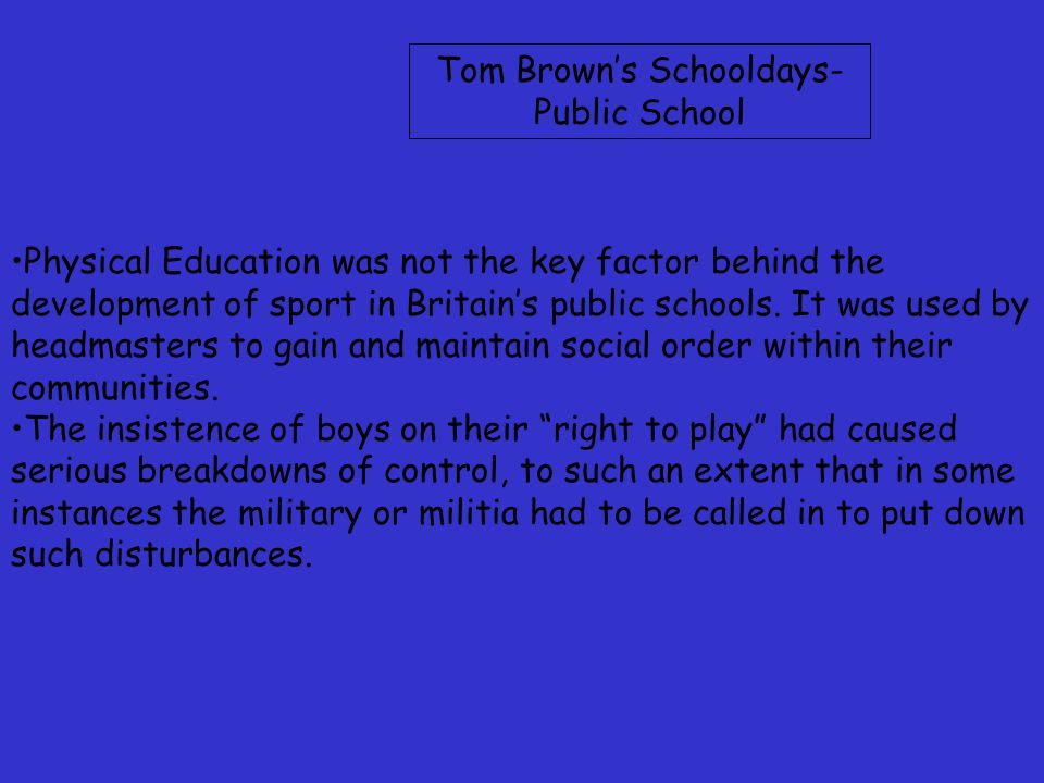 Tom Brown's Schooldays- Public School Physical Education was not the key factor behind the development of sport in Britain's public schools.