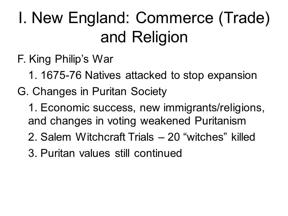 I.New England: Commerce (Trade) and Religion F. King Philip's War 1.