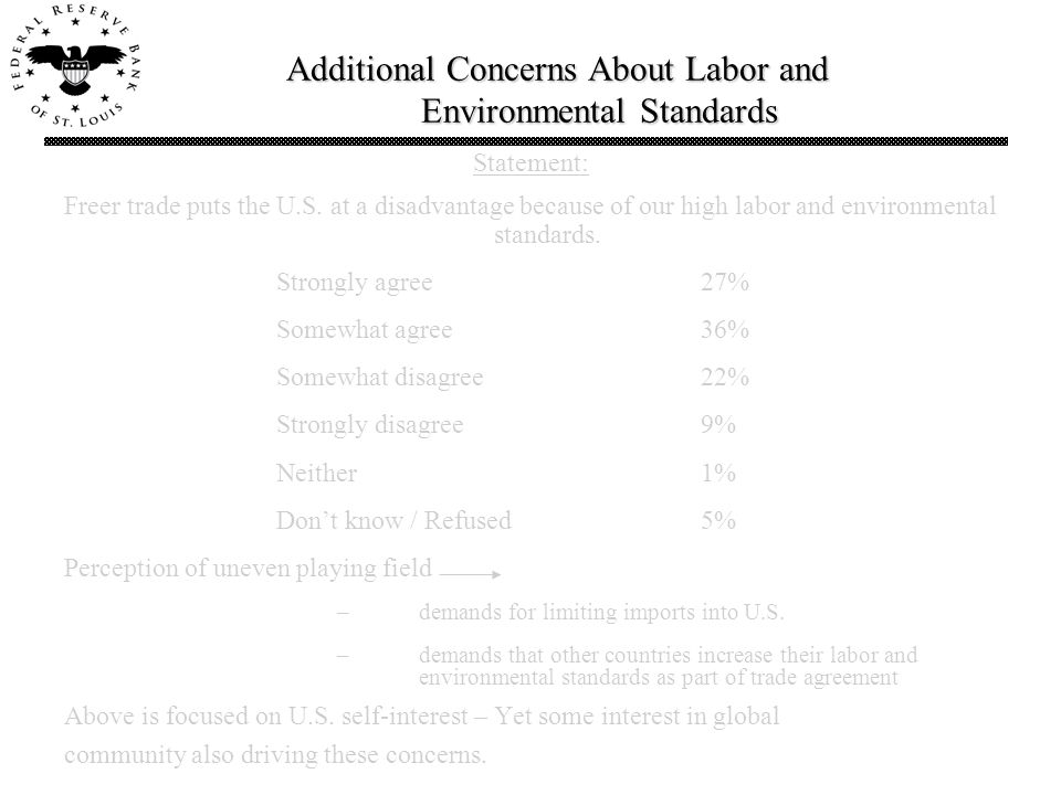 Additional Concerns About Labor and Environmental Standards Statement: Freer trade puts the U.S.