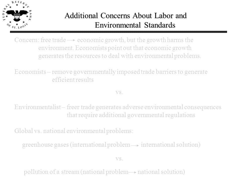 Additional Concerns About Labor and Environmental Standards Concern: free trade economic growth, but the growth harms the environment.