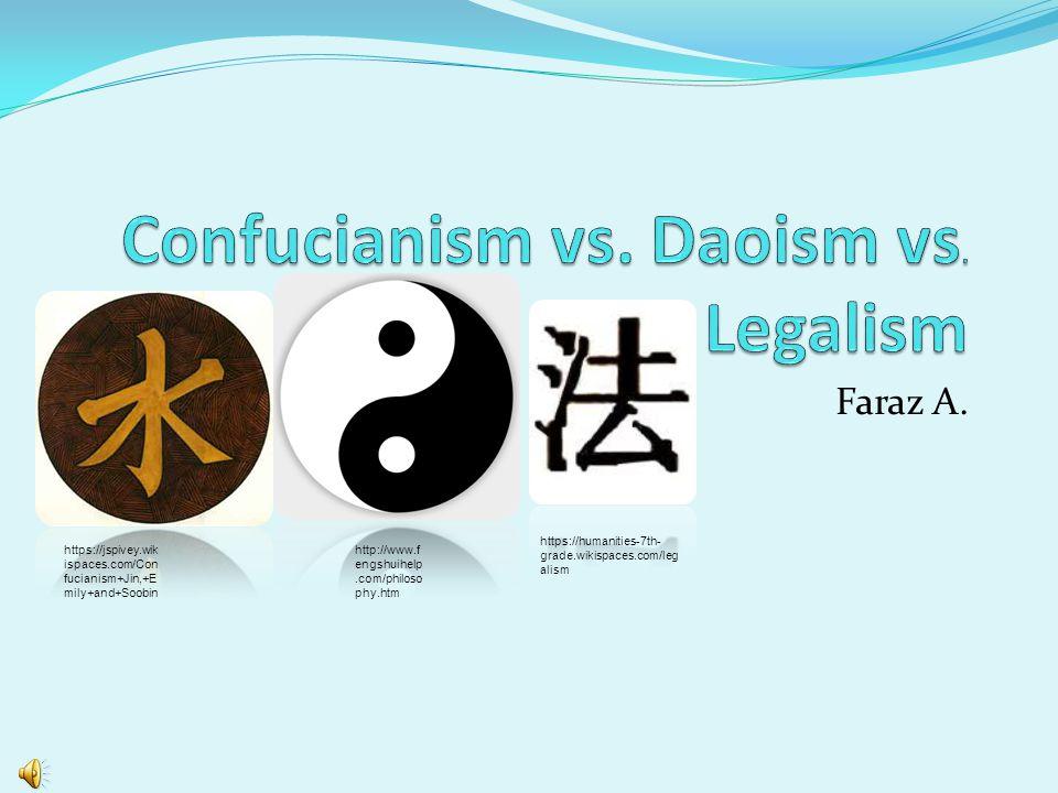 Faraz A. http://www.f engshuihelp.com/philoso phy.htm https://jspivey.wik ispaces.com/Con fucianism+Jin,+E mily+and+Soobin https://humanities-7th- gra