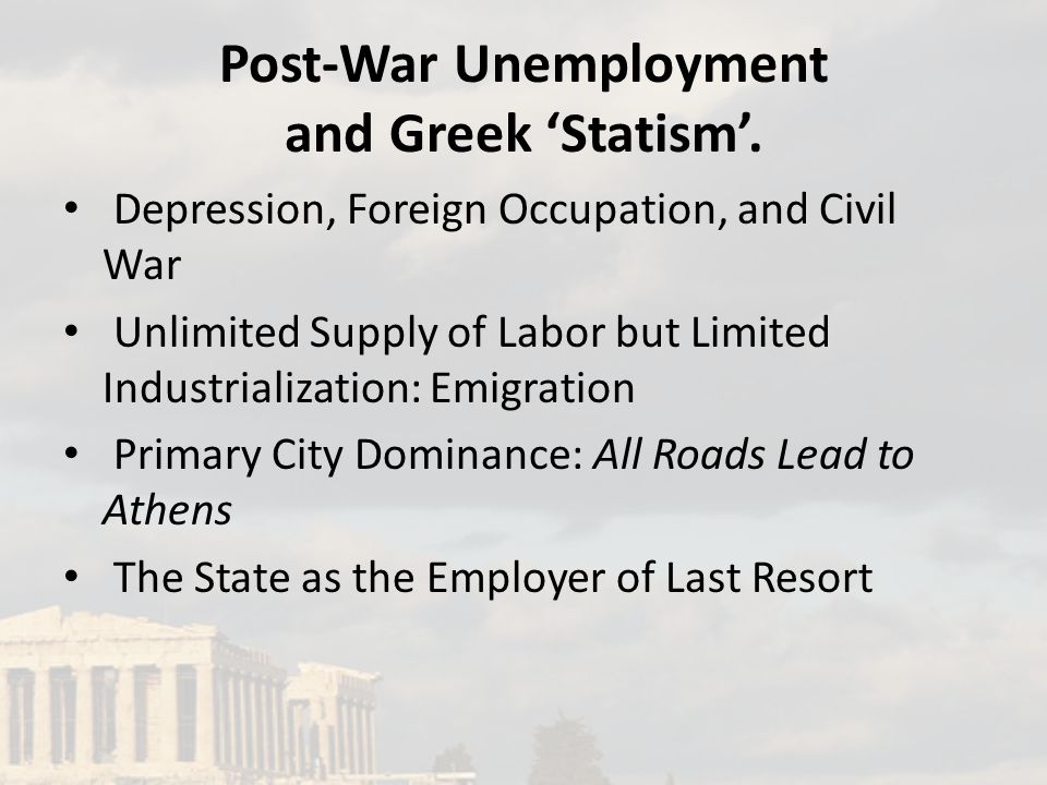 Post-War Unemployment and Greek 'Statism'.