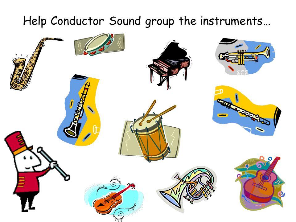 Some Examples of Instruments WindStringBrassPercussion clarinetviolintrombonedrums fluteguitartrumpetcymbals oboepianotubatriangle