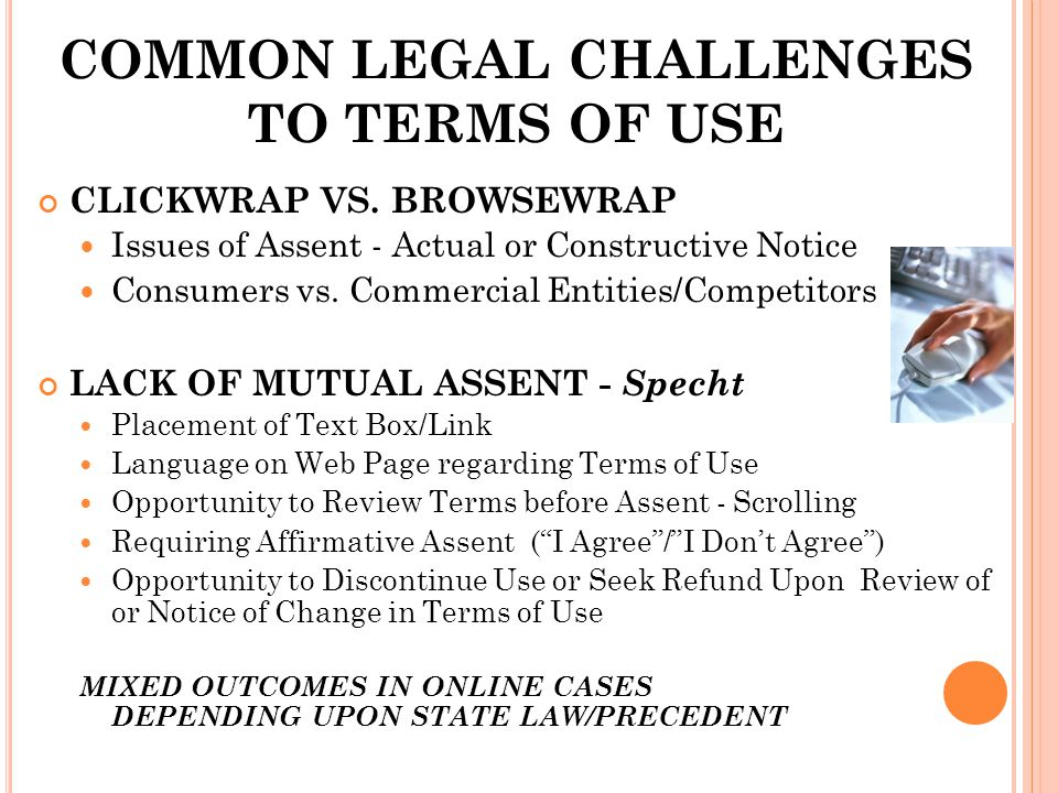 COMMON LEGAL CHALLENGES TO TERMS OF USE CLICKWRAP VS.