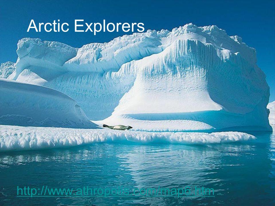 Arctic Explorers http://www.athropolis.com/map6.htm