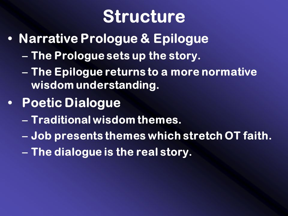 Structure Outline I.Prologue(1:1-2:13) II. Job's Birthday Curse (3:1-26) III.