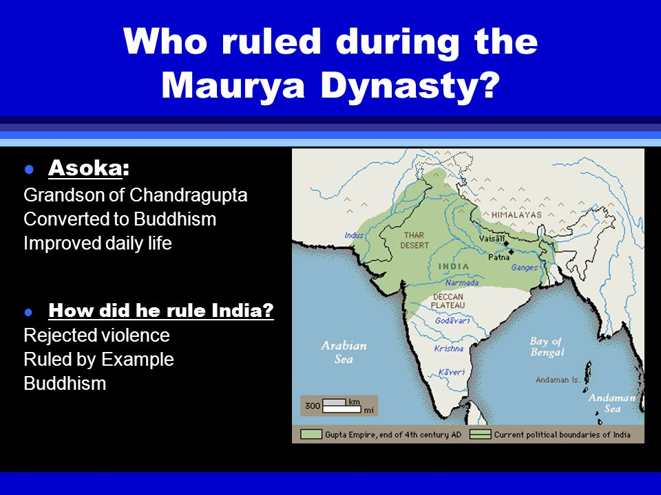 Who ruled during the Maurya Dynasty.