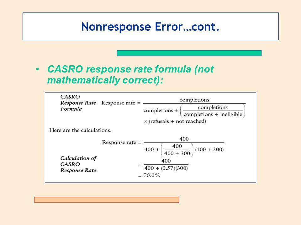 Nonresponse Error…cont. CASRO response rate formula (not mathematically correct):