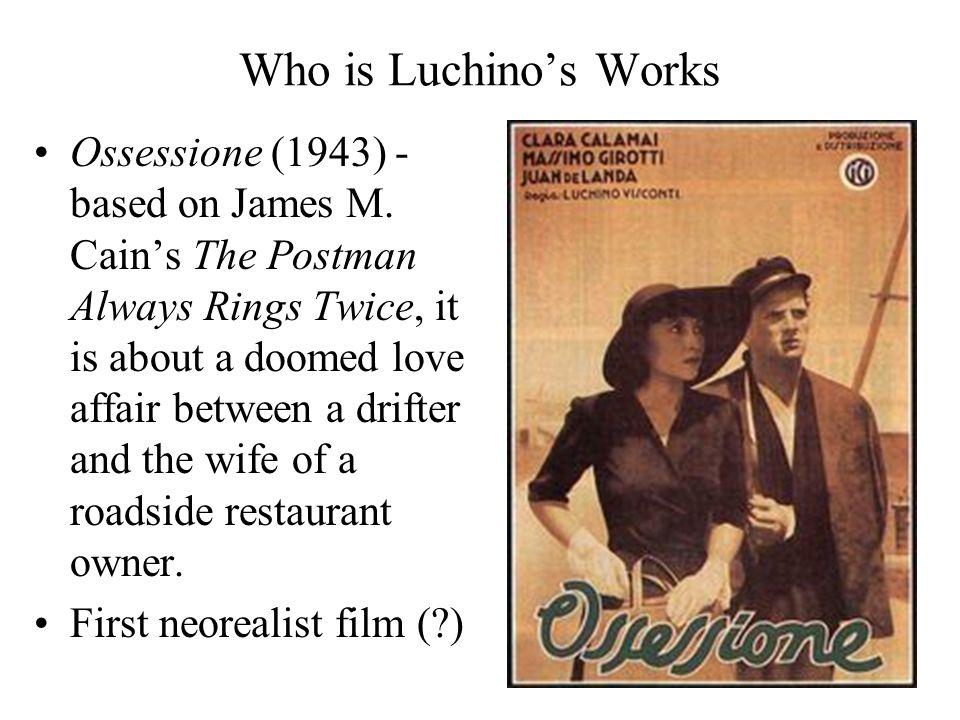 Who is Luchino's Works Ossessione (1943) - based on James M.