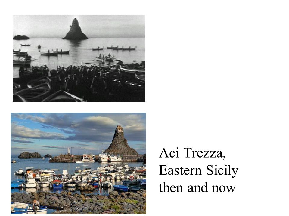 Aci Trezza, Eastern Sicily then and now