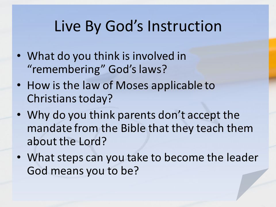 Live By God's Instruction What do you think is involved in remembering God's laws.