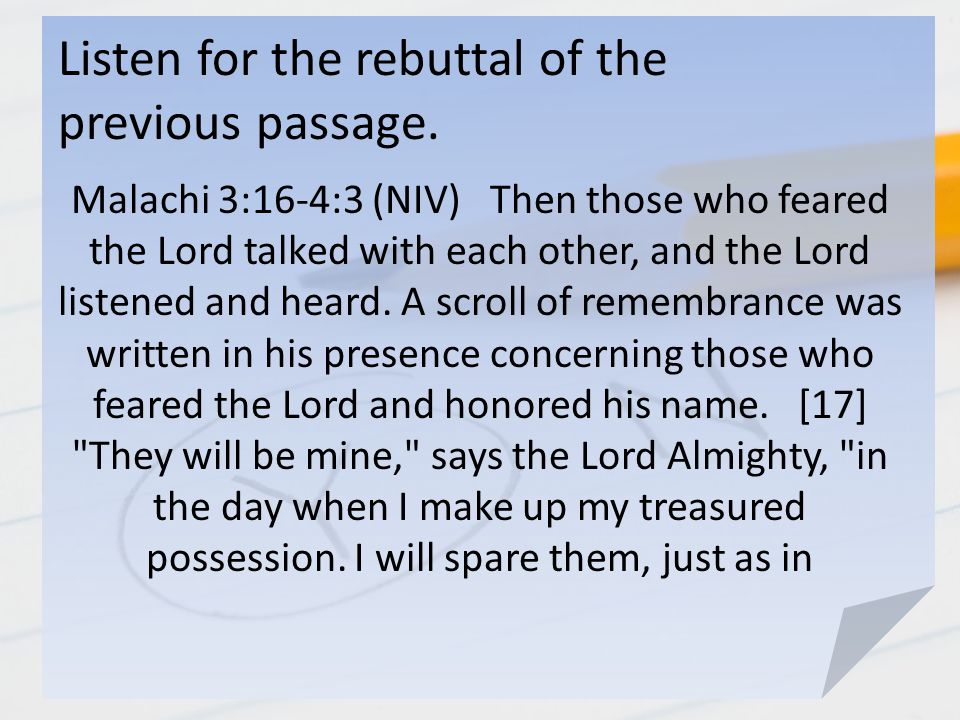 Listen for the rebuttal of the previous passage.