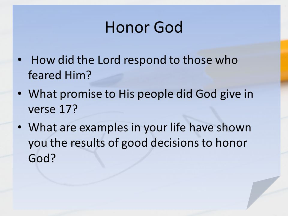 Honor God How did the Lord respond to those who feared Him.
