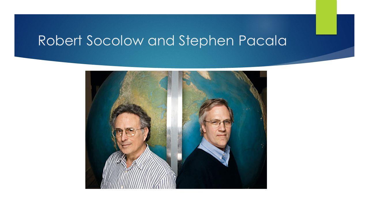 Robert Socolow and Stephen Pacala