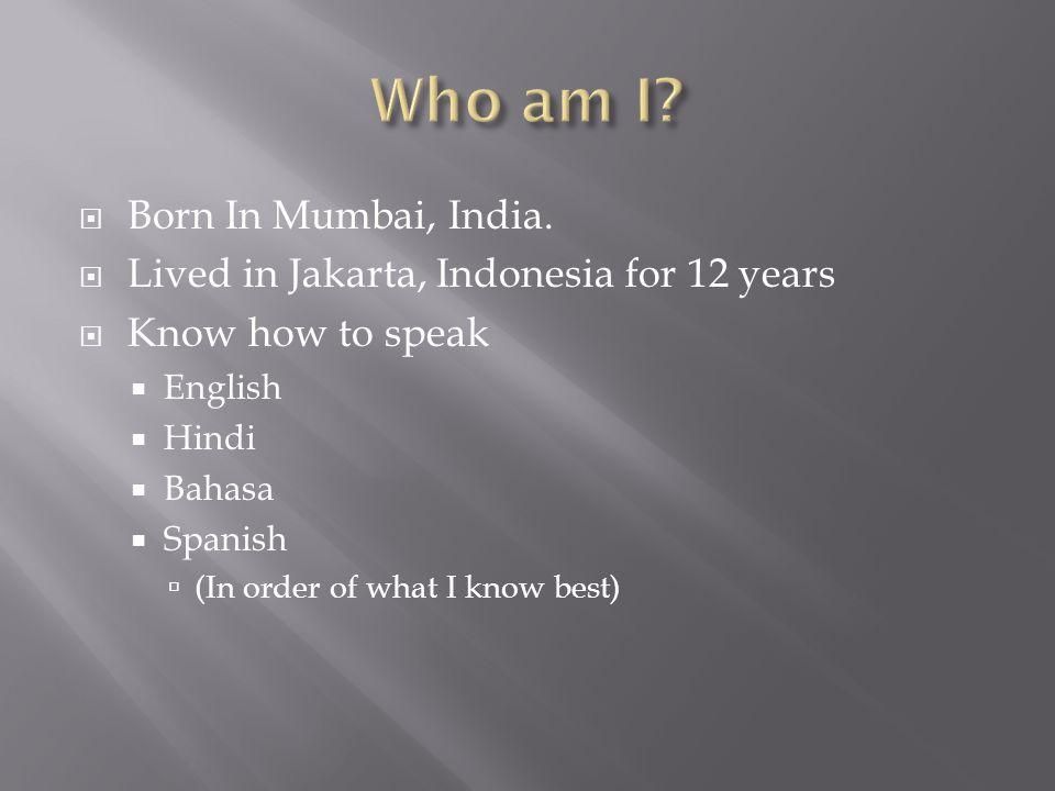  Born In Mumbai, India.