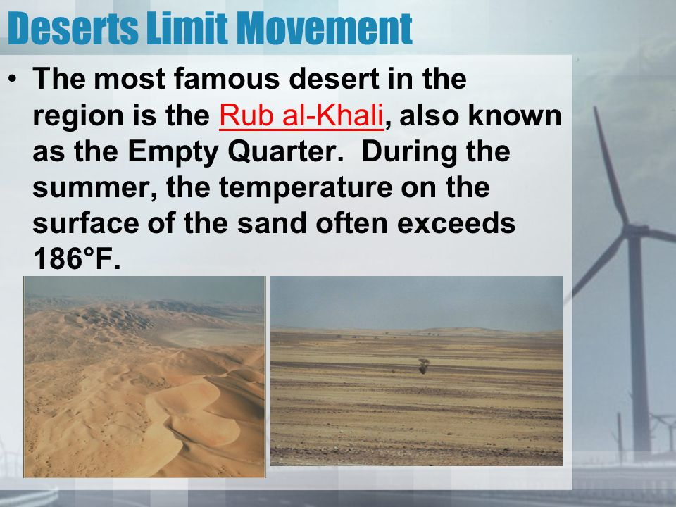 Deserts Limit Movement Next to this desert is the An-Nafud Desert.