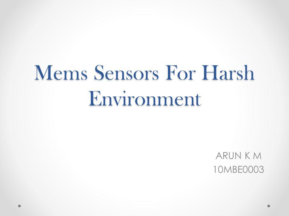 Mems Sensors For Harsh Environment ARUN K M 10MBE0003