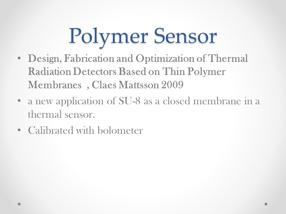 Polymer Sensor Design, Fabrication and Optimization of Thermal Radiation Detectors Based on Thin Polymer Membranes, Claes Mattsson 2009 a new applicat