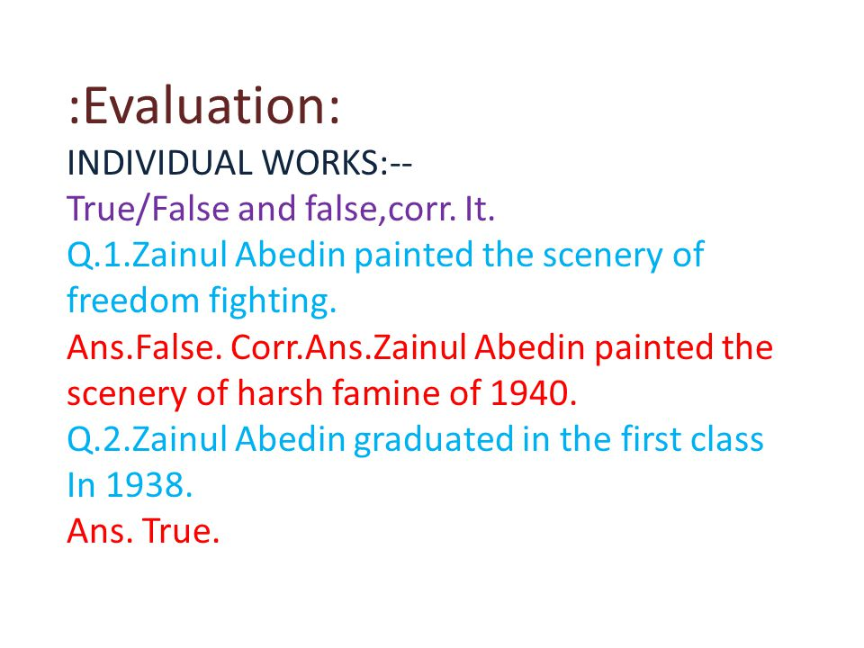 :Evaluation: INDIVIDUAL WORKS:-- True/False and false,corr.