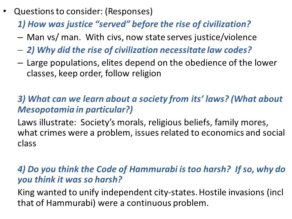 Questions to consider: (Responses) 1) How was justice served before the rise of civilization.